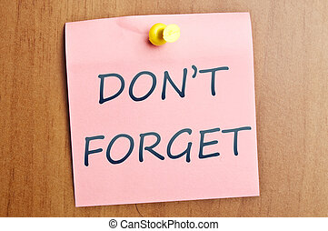 Dont forget word post it on wooden wall