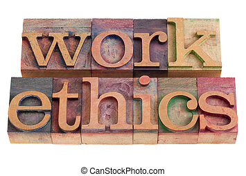 work ethics concept - words in vintage wooden letterpress...