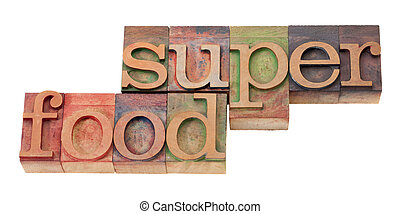 super food - words in letterpress type - super food- words...