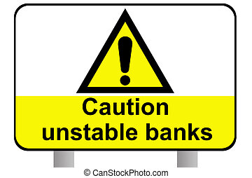 Unstable banks roadsign - Caution unstable bankd roadsign,...