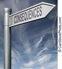 consequences road sign clipping path arrow pointing towards...