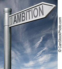 ambition road sign arrow with clipping path - Ambition road...