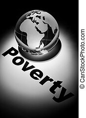 Poverty - globe, concept of Global Poverty issues