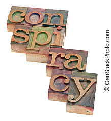 conspiracy word in letterpress type - conspiracy word in...