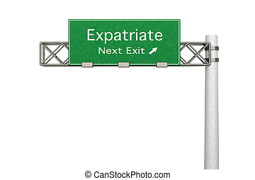 Highway Sign - Expatriate - 3D rendered Illustration....