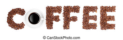 Coffee letters made of beans and cup isolated on white