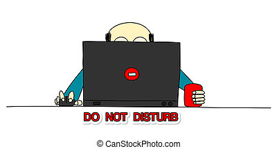 Do not disturb - Busy man working at his laptop