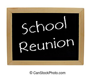 School reunion on blackboard - School reunion written on a...