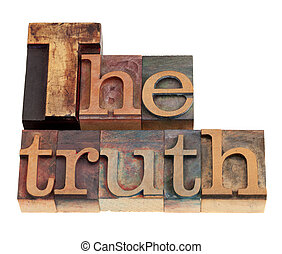 The truth word in letterpress type - The truth word in...