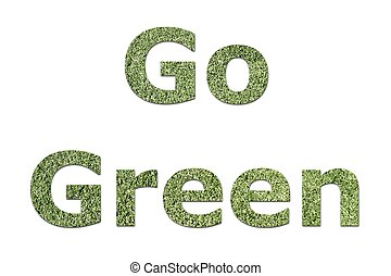 Go Green good for the environment and earth