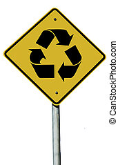 Recycle Sign - Recycle symbol on a road sign isolated on a...