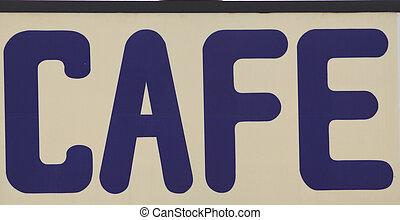 Cafe sign.