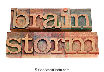 brainstorm word in letterpress type - brainstorm word in...