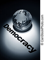Democracy - globe, concept of Democracy