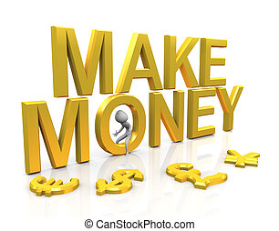 Make Money - 3d man with golden Make Money text and...