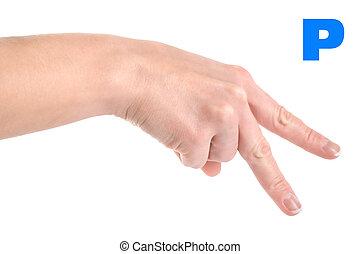 Letter P - Finger Spelling the Alphabet in American Sign...