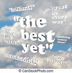 The Best Yet - Quotations of Praise - Several quotes of...