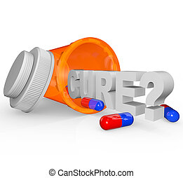 Prescription Medicine Bottle - Cure Word - An open...