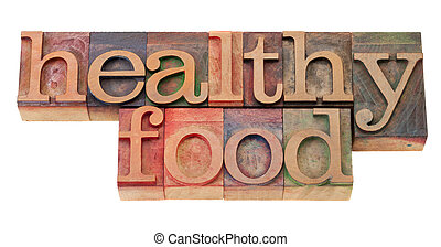 healthy food phrase in letterpress type - healthy food...