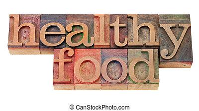 healthy food phrase in letterpress type