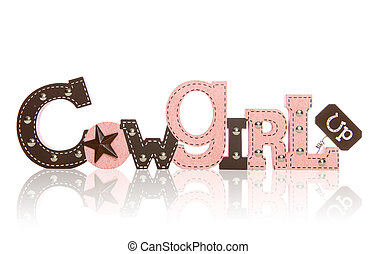 Cowgirl Up Sign - A cowgirl up sign isolated over white with...