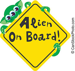Alien on Board - Alien on board bites yellow diamond warning...