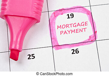Mortgage payment mark - Calendar mark with Mortgage payment