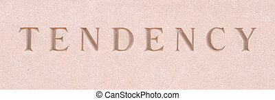 Word quot;Tendencyquot; Carved in Sandstone Stone - Single...
