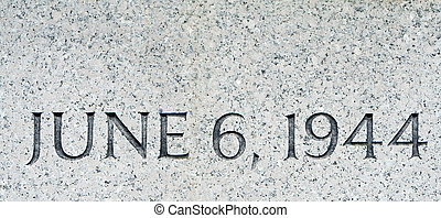 "Phrase ""June 6 1944"" Carved in Gray Granite D-Day - D-DAY,..."
