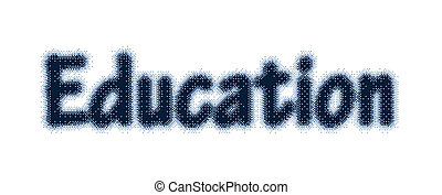 education text with halftone effect - An education text over...