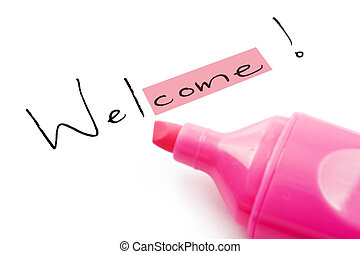 The word welcome highlighted in pink - Welcome highlighted...