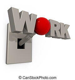Work Switch - 3D Switch with the word work spelled on its...