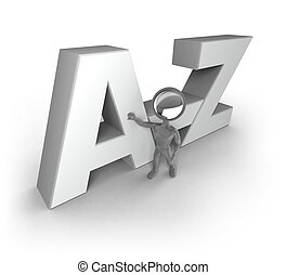 Search-Man - A to Z - A Search-Man with a lens as his head,...