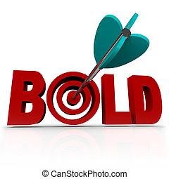 Bold - Arrow in Word Bullseye - Be Aggressive - The word...