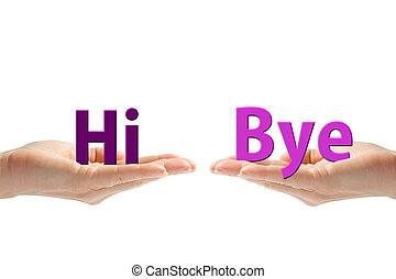 Hands with Hi and Bye - Hands with hi and bye words,...
