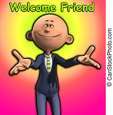 Welcome Friend