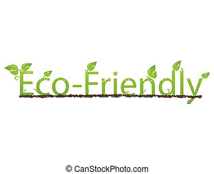 "Eco Friendly Text - the words ""Eco Friendly\"" written in..."