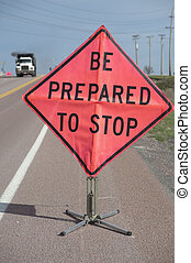 Roadside Work Zone sign - Road construction sign Be Prepared...