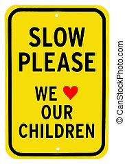 Slow Please we love our children