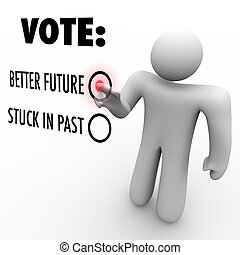 Vote for Better Future - Election for Change - A man presses...