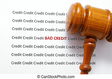 bad credit text bankruptcy and legal gavel