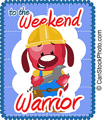 Weekend warrior greeting - Greeting card for the weekend...