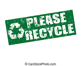 please recycle stamp - please recycle grunge rubber stamp,...