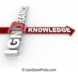 Ignorance vs Knowledge - Education Wins - An arrow with the...