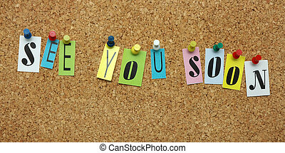 See You soon pinned on noticeboard