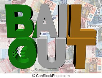 Irish Bail Out text on euros illustration