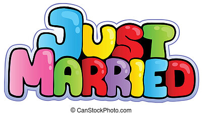 Just married cartoon sign - vector illustration.
