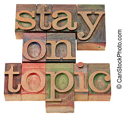 stay on topic in letterpress type