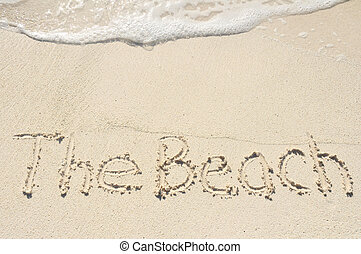 The Beach Written in Sand on Beach