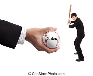 Business strategy concept. hand of businessman holding baseball and striker